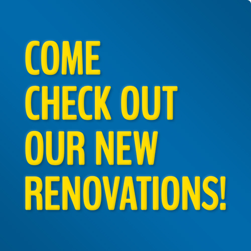 Come check out our new renovations!